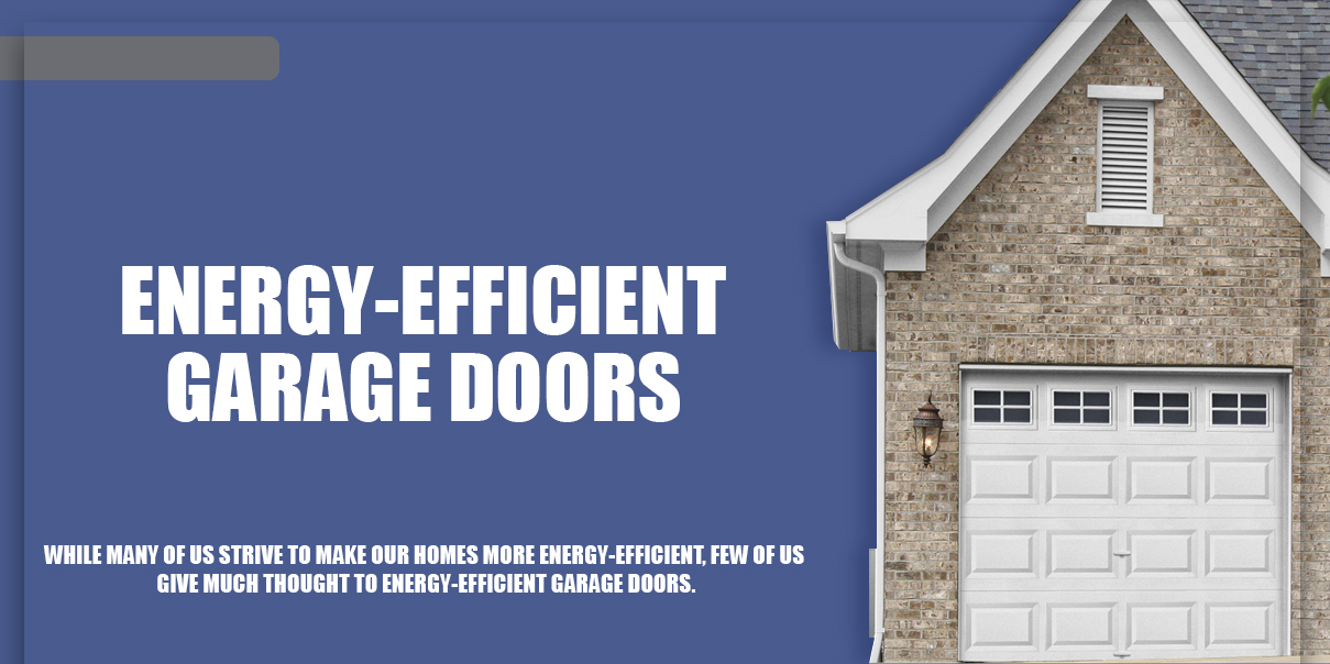 Energy-Efficient Garage Doors | Marvin's Garage Doors